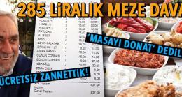 Antalya'daki et restoranında masaya konan 285 liralık meze tartışması