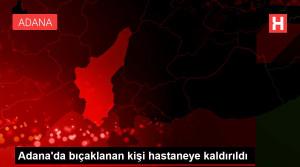 Son dakika haberi… Adana'da bıçaklanan kişi hastaneye kaldırıldı